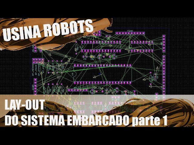 LAY-OUT DO SISTEMA EMBARCADO (p1) | Usina Robots US-2 #079