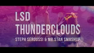 LSD - Thunderclouds (Steph Seroussi & Mr.Stan Smashup)