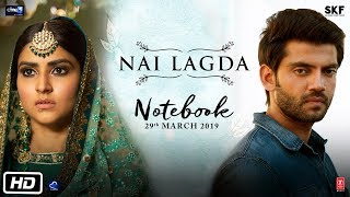 Nai Lagda – Asees Kaur – Vishal Mishra – Notebook