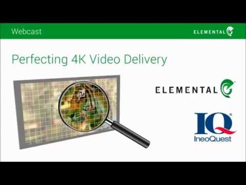 IneoQuest/Elemental Perfecting 4K Delivery Webinar