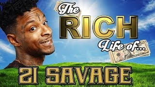 21 SAVAGE - The RICH Life - FORBES 2017 Net Worth ( Cars, House, Ice, Amber Rose )