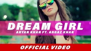 Dream Girl – Aryan Khan – Arbaz Khan