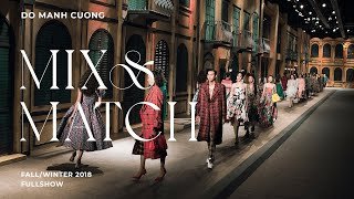 Do Manh Cuong | Fall Winter 2018 | Mix and Match | Full show