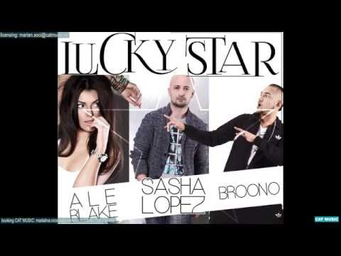 Sasha Lopez feat. Ale Blake & Broono - Lucky Star (Official Single)