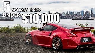 The TOP 5 BEST Used Sports Cars UNDER $10,000
