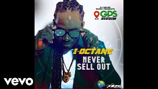 I Octane - Never Sell Out (Official Audio)