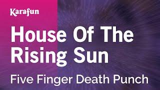 Karaoke House Of The Rising Sun - Five Finger Death Punch *