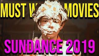 MUST WATCH Movies of Sundance 2019