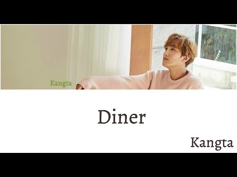 Kangta (강타) - Diner (Color coded Lyrics ) [Han/Rom/Eng]