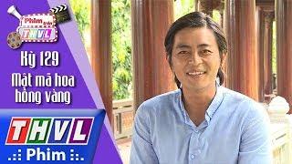 THVL | Phim Trên THVL - Kỳ 129: Mật mã hoa hồng vàng: Diễn viên Quốc Huy