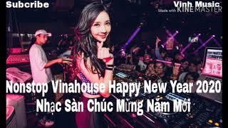 /nonstop vinahouse happy new year 2020 nhac san chuc mung nam moi 2020
