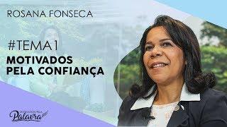 06/09/19 - Motivados Pela Palavra – Tema 1 - Motivados pela confiança - Rosana Fonseca