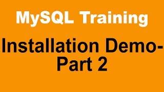 MySQL Tutorial for Beginners - Part 4 - Installation Demo - Part 2