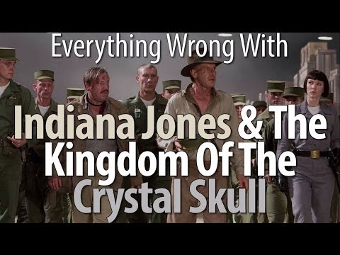 Everything Wrong With Indiana Jones & The Kingdom Of The Crystal Skull - Smashpipe Film
