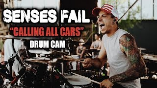 Senses Fail | Calling All Cars | Drum Cam (LIVE)