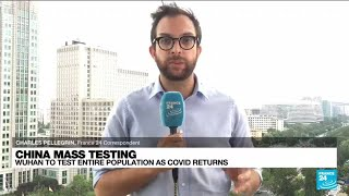 China's Wuhan to test 'all residents' as Covid-19 returns • FRANCE 24 English