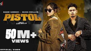 Pistol – Baani Sandhu – Jassa Dhillon Video HD