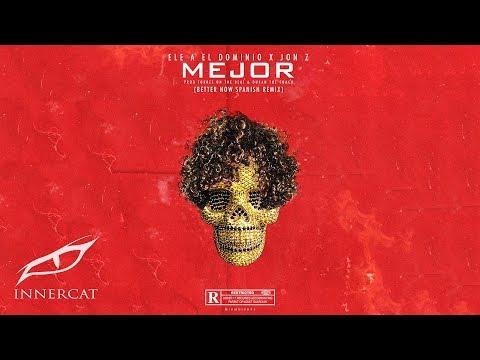 Ele A El Dominio & Jon Z - Mejor (Better Now Spanish Remix)