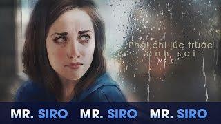 Phải Chi Lúc Trước Anh Sai - Mr. Siro (Lyrics Video)