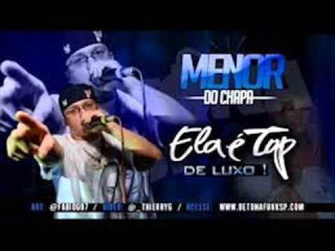 Baixar MC MENOR DO CHAPA - ELA É TOP DE LUXO (LANÇAMENTO) 2013