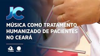 Música como tratamento humanizado de pacientes no Ceará