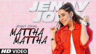 Mattha Mattha – Jenny Johal