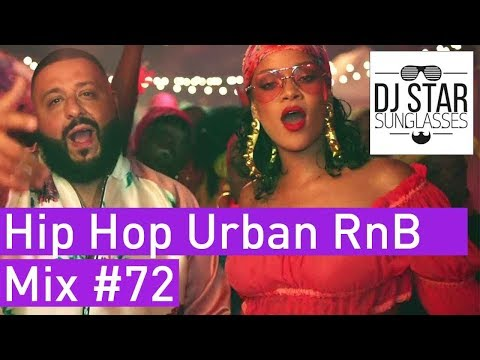 🔥 Best of Hip Hop Urban RnB Moombahton Dancehall Video Mix 2017 #72 - Dj StarSunglasses