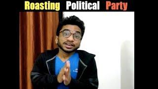 Roasting Political Party Be Like - Chote Miyan