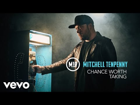 Mitchell Tenpenny - Chance Worth Taking (Official Audio)