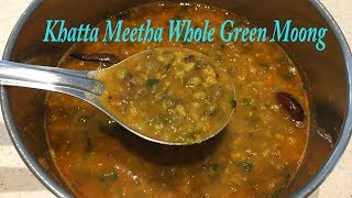 Khatta Meetha Whole Green Moong Dal/Sweet & Sour Moong Dal By Bhanu patel