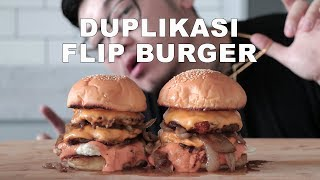 DUPLIKASI FLIP BURGER | HOW TO MAKE THE BEST CHEESE BURGER ON EARTH - WILLIAM GOZALI