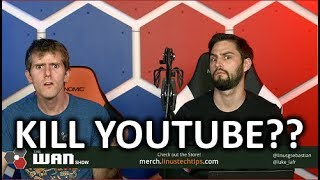 the-eus-new-laws-could-kill-youtube-the-wan-show-oct-26-2018.jpg