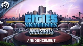 Cities: Skylines - Industries Bejelentés Trailer