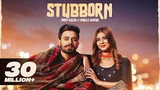 Stubborn – Jimmy Kaler – Gurlez Akhtar Video HD