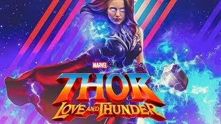 THOR 4 LOVE AND THUNDER VILLAINS Reportedly Revealed