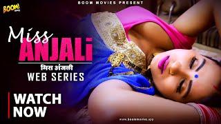 MISS ANJALI (मिस अंजलि) BOOM MOVIES Web Series