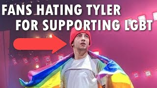 FANS HATING TYLER JOSEPH FOR SUPPORTING LGBT