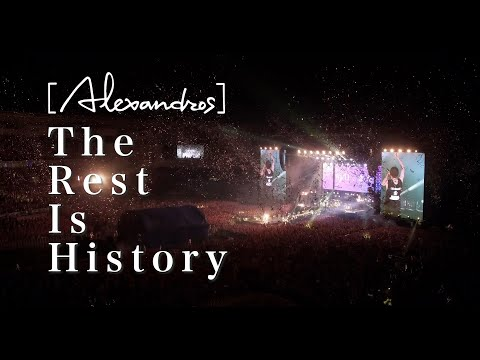 [Alexandros] - The Rest Is History (Teaser)