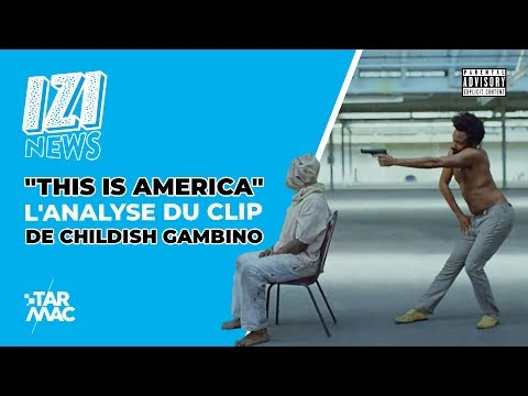 THIS IS AMERICA : L'ANALYSE / IZI NEWS