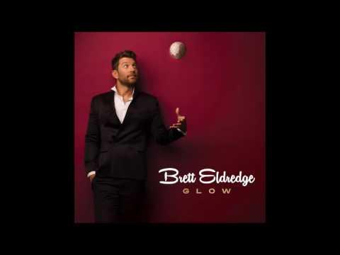 Brett Eldredge ~ Glow (Audio)