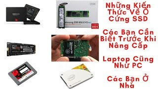 Những Kiến Thức Về Ổ Cứng SSD Các Bạn Nên Biết Trước Khi Nâng Cấp Laptop  Hay PC