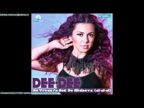 Dee-Dee - Nu Vreau sa Aud De Altcineva (Ai-Ai-Ai) (Official Single)