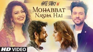 Mohabbat Nasha Hai – Neha Kakkar – Hate Story IV