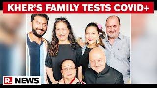 Anupam Kher's Mother, family test positive for Coronavirus..