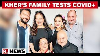 Anupam Kher's Mother, family test positive for Coronavirus..