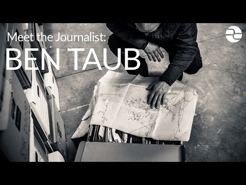 Meet the Journalist: Ben Taub