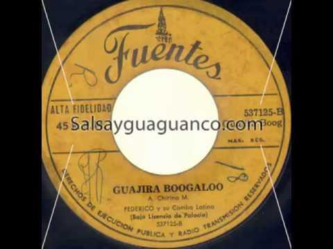 Federico y su combo latino - Guajira boogaloo
