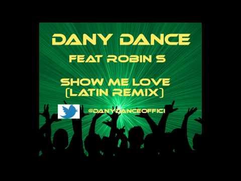 Temazos Verano 2013 Dany Dance feat Robin S - Show me love [Latin Remix]