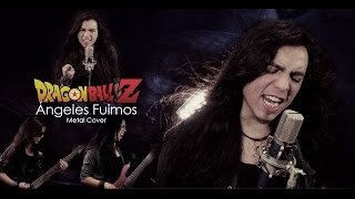 Dragon Ball Z - Ángeles Fuimos (Latino)   Metal Cover (Paulo Cuevas)