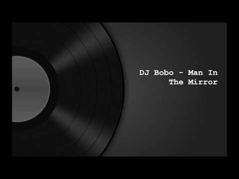 DJ Bobo   Man In The Mirror